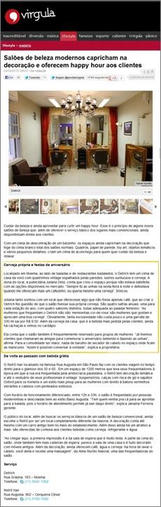 Portal Vírgula - Agosto/12 Salões de Beleza modernos capricham na decoração e oferecem happy hour às clientes